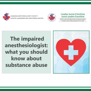 1702 - The impaired anesthesiologist: what you should know about substance abuse